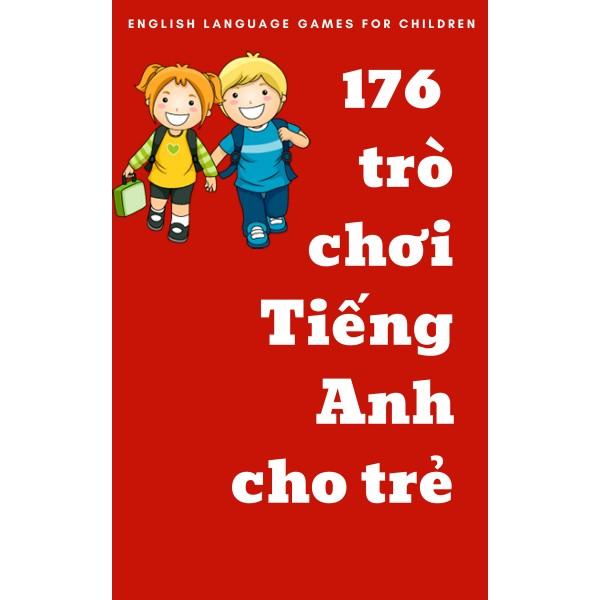 176 trò chơi tiếng anh cho trẻ
